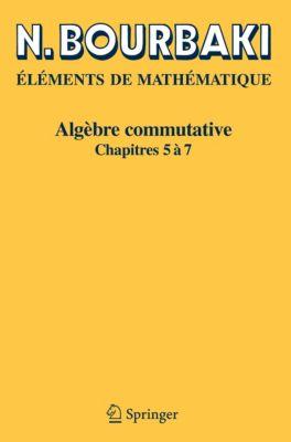 Algèbre commutative, N. Bourbaki