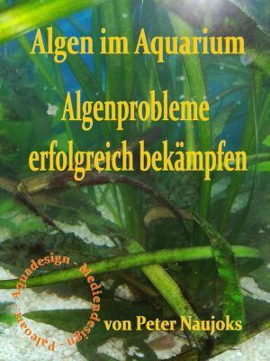 Algen im Aquarium, Peter Naujoks