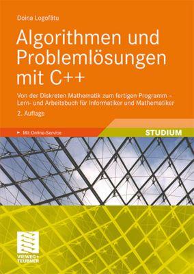 Algorithmen und Problemlösungen mit C++, Doina Logofatu