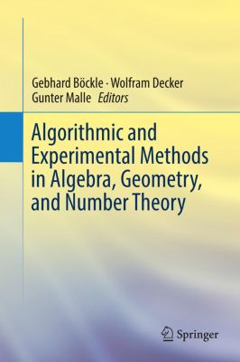 Algorithmic and Experimental Methods in Algebra, Geometry, and Number Theory