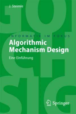 Algorithmic Mechanism Design, Jürgen Steimle