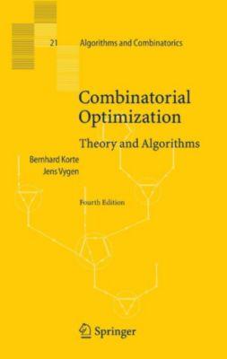 Algorithms and Combinatorics: Combinatorial Optimization, Jens Vygen, Bernhard Korte