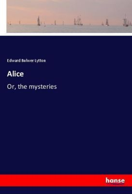 Alice, Edward Bulwer Lytton