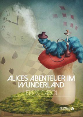 Alices Abenteuer im Wunderland, Lewis Carroll