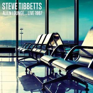 Alien Lounge...Live 1987, Steve Tibbetts