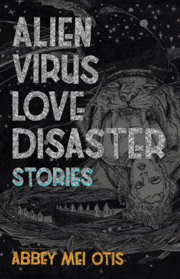 Alien Virus Love Disaster, Abbey Mei Otis