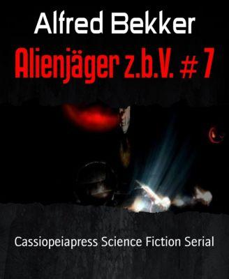 Alienjäger z.b.V. # 7, Alfred Bekker