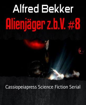 Alienjäger z.b.V. #8, Alfred Bekker