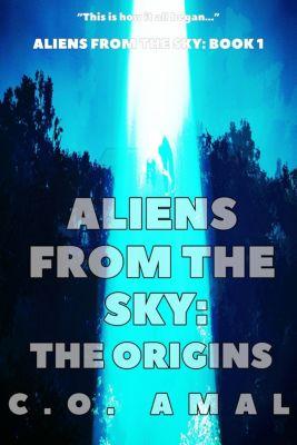 Aliens from the Sky: Aliens from the Sky: The Origins, C.O. Amal
