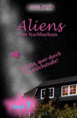 Aliens im Nachbarhaus - Kiara Borini |