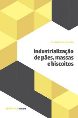Alimentos e Bebidas: Industrialização de Pães, Massas e Biscoitos