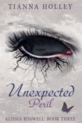Alissia Roswell: Unexpected Peril, Tianna Holley