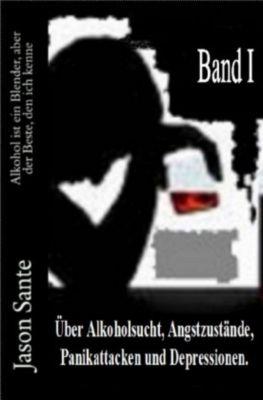 Alkohol ist ein Blender 1. Band! Inklusive der Novelle Tango nach Mitternacht, Jason Sante
