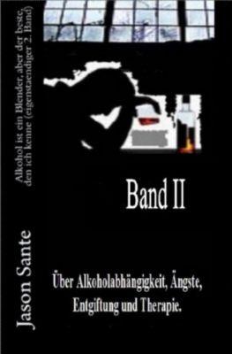 Alkohol ist ein Blender 2. Band - Inklusive HART, ein Drama (Novelle), Jason Sante