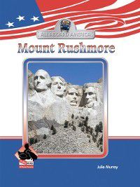 All Aboard America Set 1: Mount Rushmore, Julie Murray