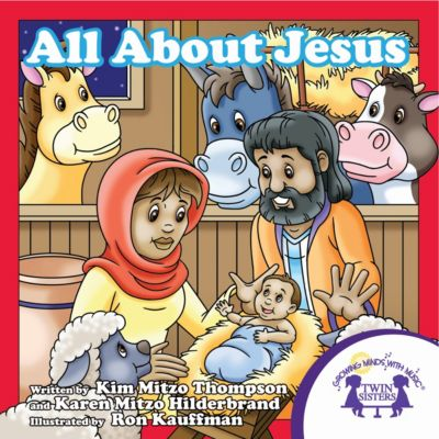 All About Jesus, Karen Mitzo Hilderbrand, Kim Mitzo Thompson