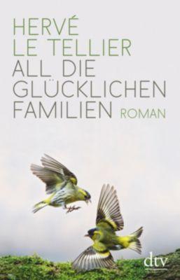All die glücklichen Familien, Hervé Le Tellier