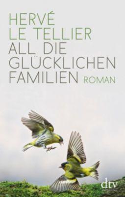 All die glücklichen Familien - Hervé Le Tellier |