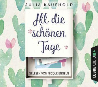 All die schönen Tage, 6 Audio-CDs, Julia Kaufhold
