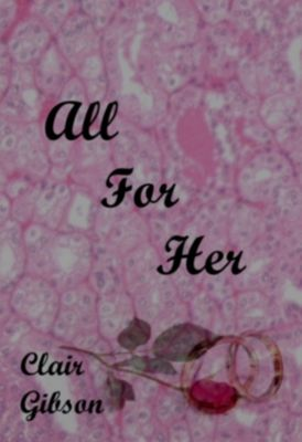 All For Her, Clair Gibson