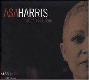 All In Good Time, Asa Harris
