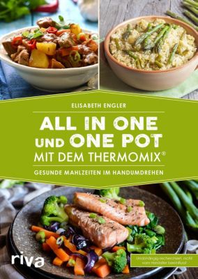 All in one und One Pot mit dem Thermomix® - Elisabeth Engler |