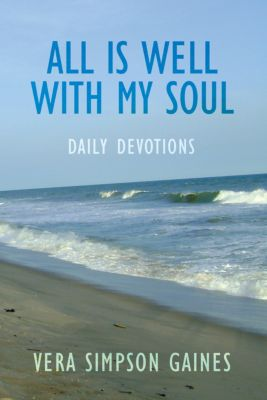 All Is Well with My Soul Daily Devotions, Vera Simpson Gaines