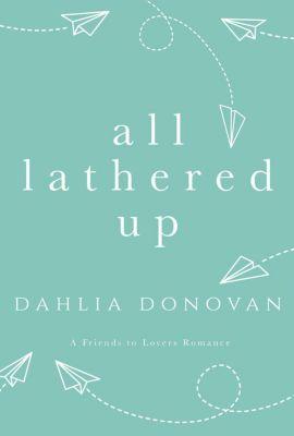 All Lathered Up, Dahlia Donovan