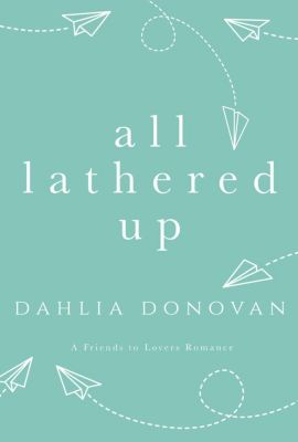 All Lathered Up, Dahlia Donovan
