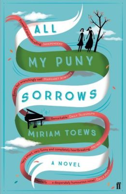 All My Puny Sorrows, Miriam Toews