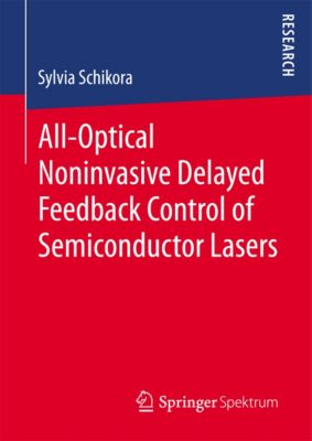 All-Optical Noninvasive Delayed Feedback Control of Semiconductor Lasers, sylvia Schikora