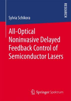 All-Optical Noninvasive Delayed Feedback Control of Semiconductor Lasers, sylvia Schikora