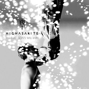 All That Floats Will Rain (Vinyl), Highasakite