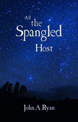 All the Spangled Host, John A. Ryan