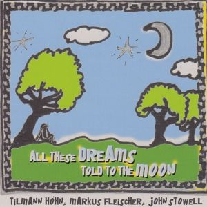 All These Dreams Told To The Moon, Fleischer,Stowell Höhn