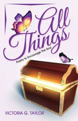 All Things, Victoria G. Taylor