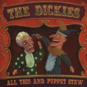 All This And Puppet Stew, The Dickies