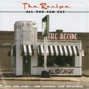 All You Can Eat (Live), The Recipe
