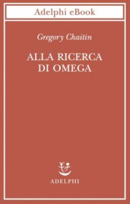 Alla ricerca di Omega, Gregory Chaitin