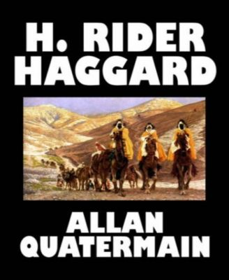 Allan Quatermain, H. Rider Haggard