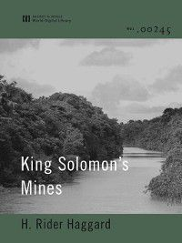 Allan Quatermain: King Solomon's Mines, H. Rider Haggard