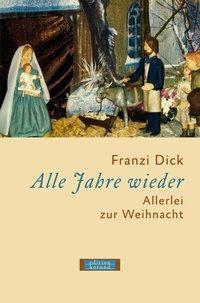 Alle Jahre wieder - Franzi Dick |
