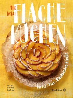 Alle lieben flache Kuchen - Ilse König |