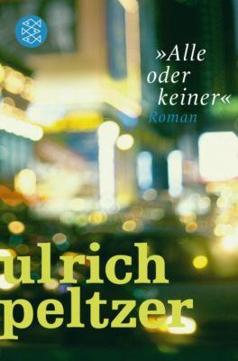 'Alle oder keiner!' - Ulrich Peltzer pdf epub