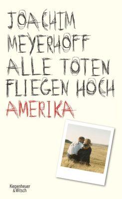Alle Toten fliegen hoch - Amerika - Joachim Meyerhoff |