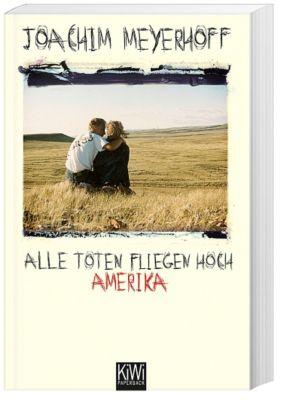 Alle Toten fliegen hoch Band 1: Amerika, Joachim Meyerhoff