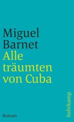 Alle träumten von Cuba - Miguel Barnet |