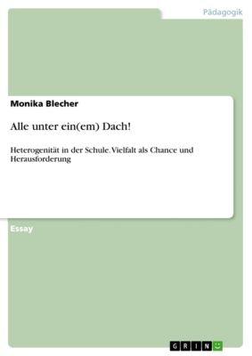 Alle unter ein(em) Dach!, Monika Blecher