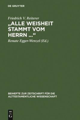 'Alle Weisheit stammt vom Herrn ...', Friedrich V. Reiterer