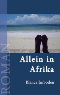 Allein in Afrika, Blanca Imboden